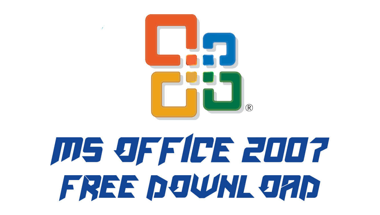 free microsoft office 2007 download for windows 10